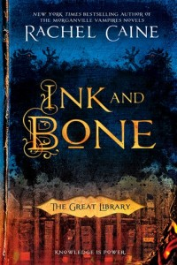 "Book Cover for ""Ink and Bone"" by Rachel Caine"