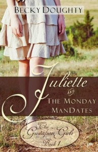 "Book Cover for ""Juliette and the Monday ManDates"" by Becky Doughty"