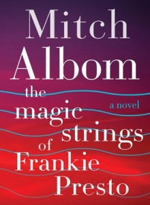 """Book Cover for """"The Magic Strings of Frankie Presto"""" by Mitch Albom"""