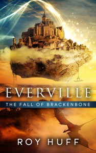 "Book Cover for ""Everville: The Fall of Brackenbone"" by Roy Huff"
