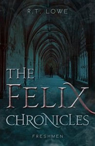 "Book Cover for ""The Felix Chronicles: Freshman"" by R.T. Lowe"