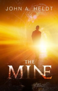 "Book Cover for ""The Mine"" by John A. Heldt"