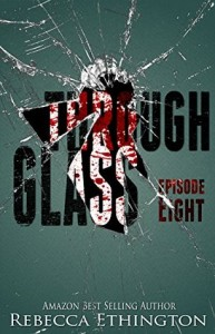 "Book Cover for ""Through Glass Episode 8"" by Rebecca Ethington"