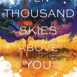 "Book Cover for ""Ten Thousand Skies Above You"" by Claudia Gray"