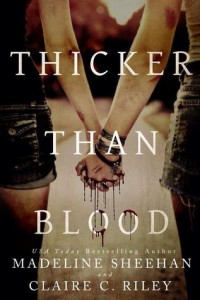 "Book Cover for ""Thicker Than Blood"" by Madeline Sheghan and Claire C. Riley"