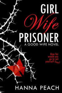 "Book Cover for ""Girl Wife Prisoner"" by Hanna Peach"