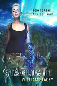 "Book Cover for ""Starlight: The Dark Elf Wars Book 1"" by William Stacey"
