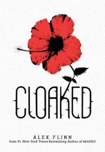 "Book Cover for ""Cloaked"" by Alex Flinn"