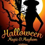 "Book Cover for ""Halloween Magic & Mayhem"" by Stella Wilkinson"