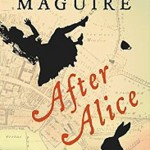 "Book Cover for ""After Alice"" by Gregory Maguire"