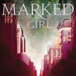 "Book Cover for ""The Marked Girl"" by Lindsey Klingele"