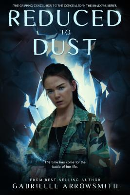 Spotlight: Reduced to Dust by Gabrielle Arrowsmith