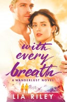 Blog Tour: With Every Breath by Lia Riley