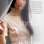 "Book Cover for ""Of Metal and Wishes"" by Sarah Fine"
