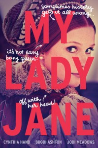 "Book Cover for ""My Lady Jane"" by Cynthia Hand, Brodi Ashton, and Jodi Meadows"