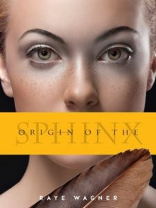 "Book Cover for ""Origin of the Sphinx"" by Raye Wagner"