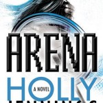 "Book Cover for ""Arena"" by Holly Jennings"