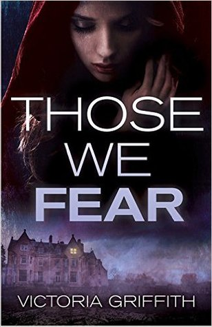 Review: Those We Fear by Victoria Griffith