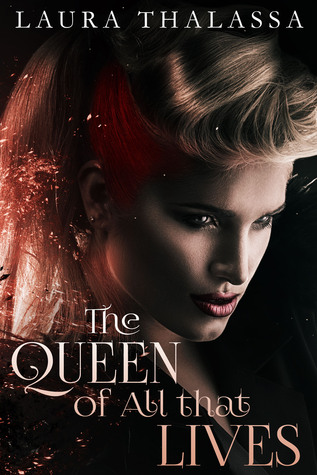 The Queen of All that Lives by Laura Thalassa
