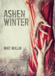 """Book Cover for """"Ashen Winter"""" by Mike Mullin"""