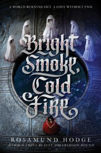 """Book Cover for """"Bright Smoke, Cold Fire"""" by Rosamund Hodge"""