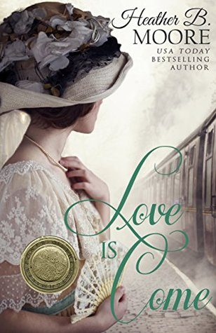 Review: Love is Come by Heather B. Moore