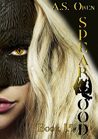 Spearwood Book 1.5 by A.S. Oren