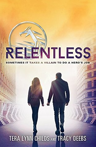 Relentless by Tera Lynn Childs, Tracy Deebs