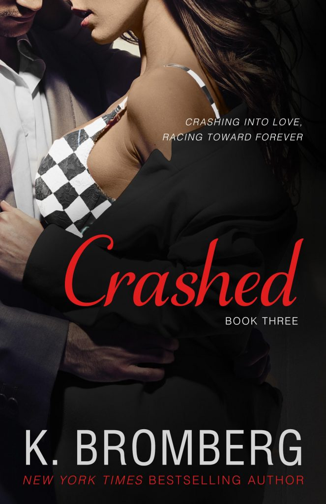 "Book Cover for ""Crashed"" by K. Bromberg"