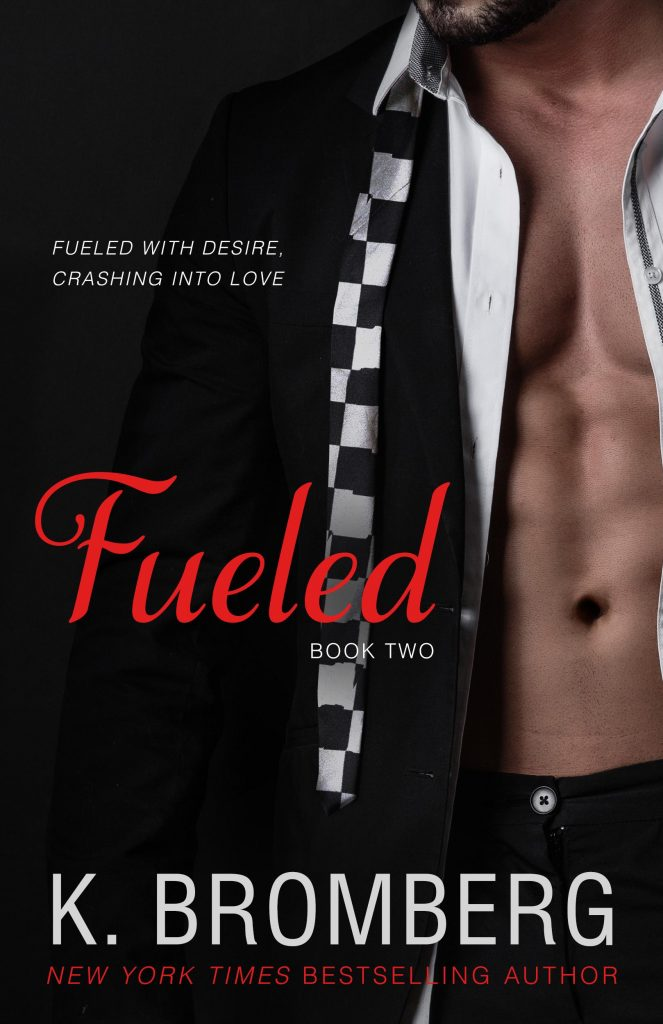 "Book Cover for ""Fueled"" by K. Bromberg"