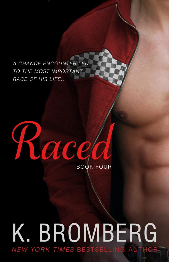 "Book Cover for ""Raced"" by K. Bromberg"