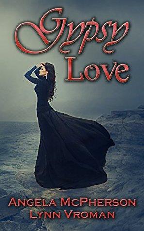 Gypsy Love by Angela McPherson, Lynn Vroman