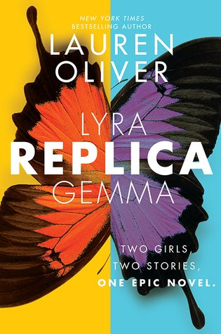 Waiting on Wednesday #66 – Replica by Lauren Oliver