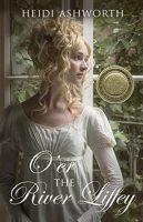 Review: O'er the River Liffey by Heidi Ashworth
