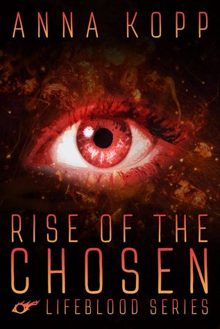 "Book Cover for ""Rise of the Chosen"" by Anna Kopp"
