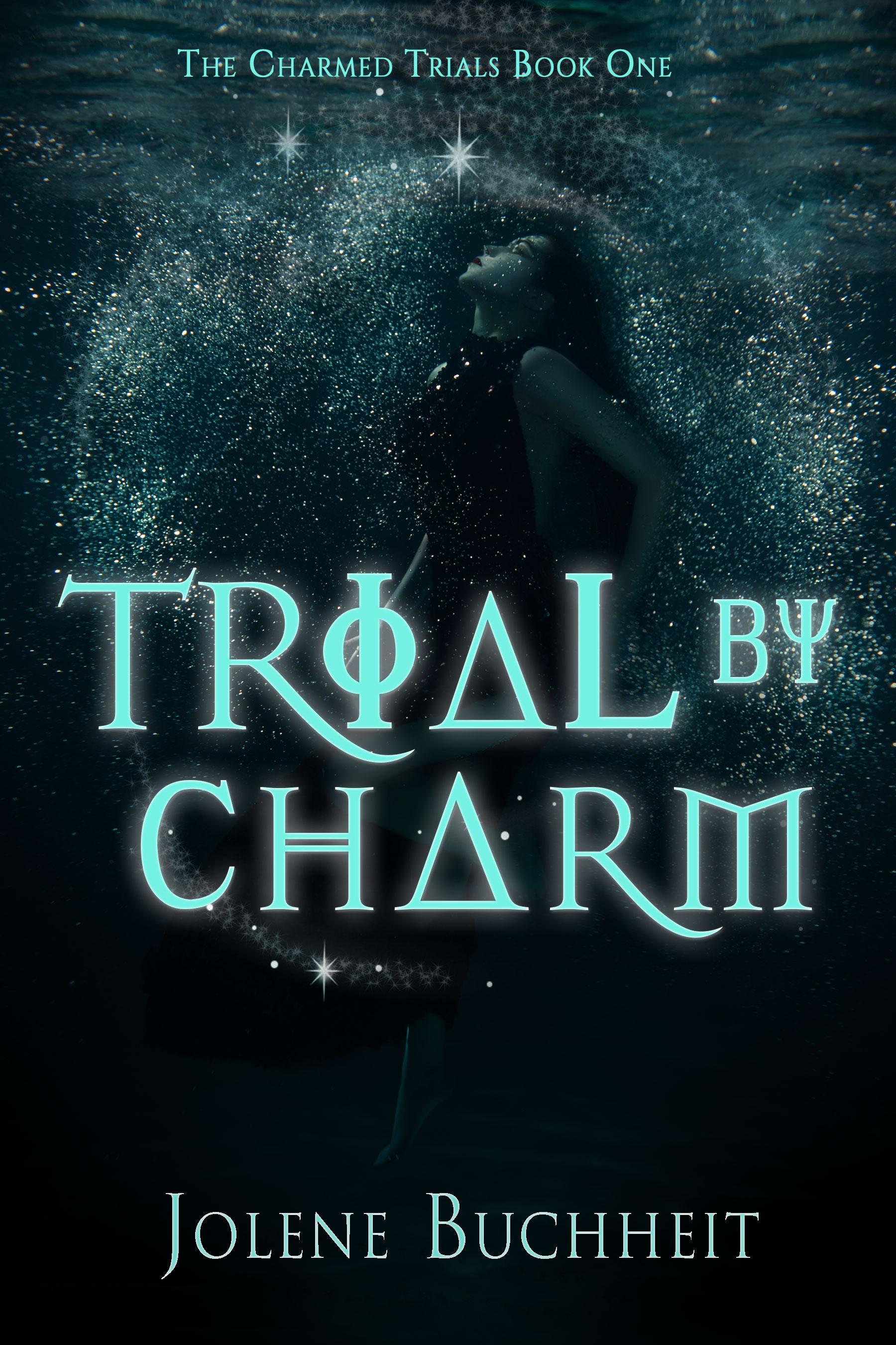 Trial By Charm by Jolene Buchheit