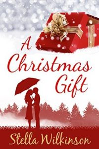 "Book Cover for ""A Christmas Gift"" by Stella Wilkinson"