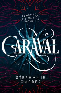 "Book Cover for ""Caraval"" by Stephanie Garber"