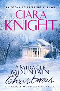 "Book Cover for ""A Miracle Mountain Christmas"" by Ciara Knight"