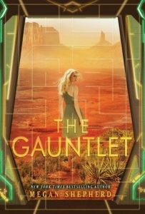 "Book Cover for ""The Gauntlet"" by Megan Shepherd"