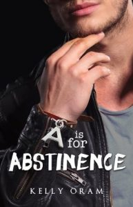 "Book Cover for ""A is for Abstinence"" by Kelly Oram"