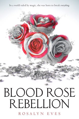 "Book Cover for ""Blood Rose Rebellion"" by Rosalyn Eves"