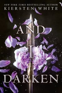 "Book Cover for ""And I Darken"" by Kiersten White"