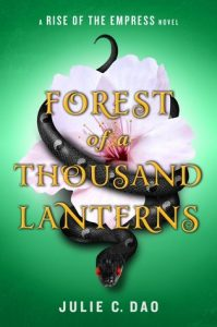 "Book Cover for ""Forest of a Thousand Lanterns"" by Julie C. Dao"