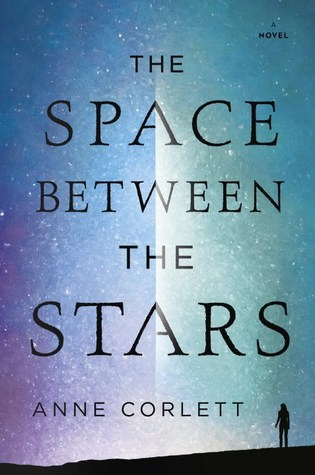 "Book Cover for ""The Space Between the Stars"" by Anne Corlett"