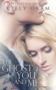 "Book Cover for ""The Ghost of You and Me"" by Kelly Oram"