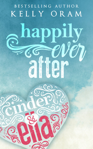 Happily Ever After by Kelly Oram