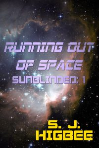 """Book Cover for """"Running Out of Space"""" by S.J. Higbee"""