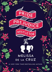 "Book Cover for ""Pride and Prejudice and Mistletoe"" by Melissa de la Cruz"
