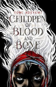 "Book Cover for ""Children of Blood and Bone"" by Tomi Adeyemi"